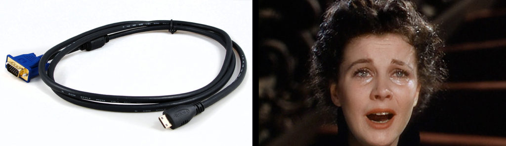 From this day forth, Scarlett O'Hara swears she will never use VGA to HDMI cables again.